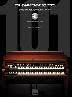 101 Hammond B-3 Tips - Stuff All the Pros Know and Use - Electronic Organ Brian Charette Hal Leonard Sftcvr/Online Audio