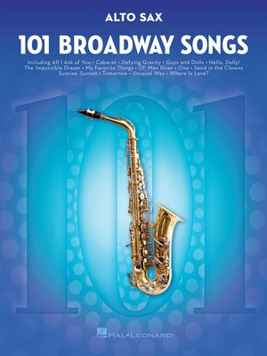 101 Broadway Songs for Alto Sax - Various - Alto Saxophone Hal Leonard