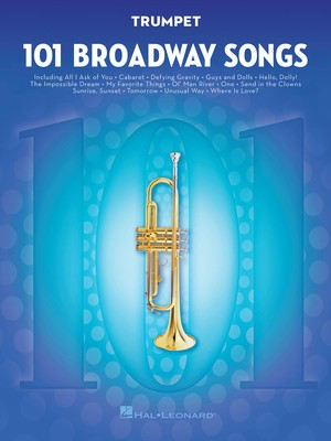 101 Broadway Songs for Trumpet - Various - Trumpet Hal Leonard