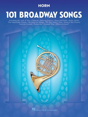 101 Broadway Songs for Horn - Various - French Horn Hal Leonard