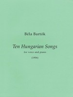 10 Hungarian Songs - First Edition Medium/High Voice and Piano - Bela Bartok - Classical Vocal Medium/High Voice Bartok Records & Publications Vocal Score