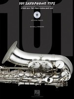 101 Saxophone Tips - Stuff All the Pros Know and Use - Saxophone Eric J. Morones Hal Leonard /CD