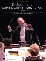 150 More of the Most Beautiful Songs Ever - Various - Guitar|Piano|Vocal Hal Leonard Piano, Vocal & Guitar