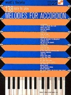 138 Easy to Play Melodies for Accordion - World's Favorite Series Volume 27 - Various - Accordion Ashley Publications Inc.