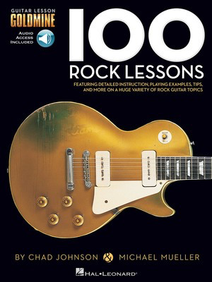 100 Rock Lessons - Guitar Lesson Goldmine Series - Guitar Chad Johnson|Michael Mueller Hal Leonard Guitar TAB Sftcvr/Online Audio