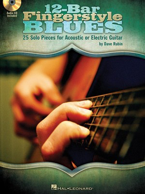 12-Bar Fingerstyle Blues - 25 Solo Pieces for Acoustic or Electric Guitar - Guitar Dave Rubin Hal Leonard Guitar TAB /CD