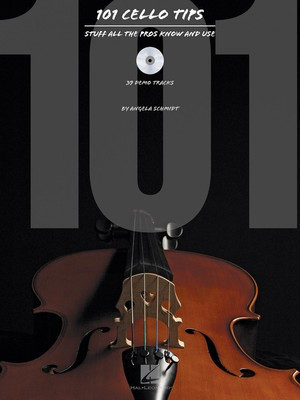 101 Cello Tips - Stuff All the Pros Know and Use - Cello Angela Schmidt Hal Leonard /CD