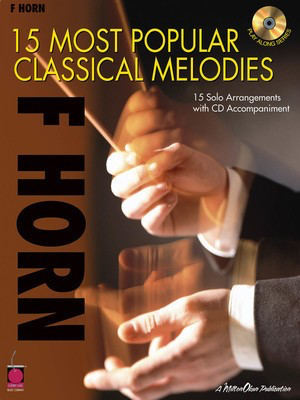 15 Most Popular Classical Melodies - 15 Solo Arrangements with CD Accompaniment - Various - French Horn Various Cherry Lane Music /CD