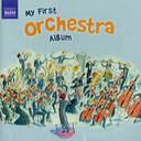 [RECMYF109] My First Orchestra Album - CD Recording Naxos 8578253