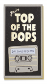 [70809260] Greeting Card - You're Top of the Pops. Dad songs Mega Mix. Stormy Knight Publication.
