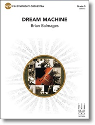 [S-OR5015] Balmages - Dream Machine - Full Orchestra Grade 5 Score/Parts FJH OR5015