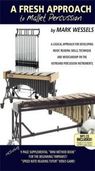 [S-FATMPCD] A Fresh Approach to Mallet Percussion - Mallet Percussion Mark Wessels Mark Wessels Publications /CD