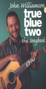 [S-FDRC002] True Blue Two - The Songbook - Guitar|Piano|Vocal Music Sales Piano, Vocal & Guitar