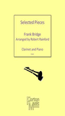 [S-FM480] Selected Pieces - Clarinet and Piano - Frank Bridge - Clarinet Robert Rainford Forton Music