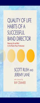 [S-G-8917] Quality of Life Habits of a Successful Band Director - Balancing Life and Work for the Modern Music Professional - Jeremy Lane|Scott Rush GIA Publications
