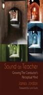 [S-G-8991] Sound as Teacher - Growing the Conductor's Perceptual Mind - James Jordan GIA Publications