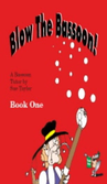 [S-SP295] Blow The Bassoon! Book 1 - Sue Taylor - Bassoon Spartan Press Spiral Bound