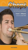 [S-WF127] Chops for Trombone - The Ultimate Guide to Building Tone Technique and Flexibility - Frank T. Williams - Trombone Carl Fischer