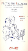 [S-EM6062] Playing the Recorder - Soprano - Anni Bergman|Florence White - Recorder Edward B. Marks Music Company Recorder Solo