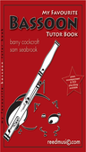 [S-RM120] My Favourite Bassoon Tutor Book - Barry Cockcroft & Sam Seabrook - Reed Music