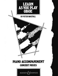 [S-BH2200055] Learn As You Play Oboe - Piano Accompaniment - Concert Pieces - Oboe Peter Wastall Boosey & Hawkes Piano Accompaniment